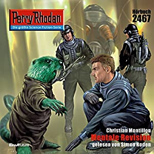 Mentale Revision (Perry Rhodan 2467) Hörbuch