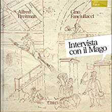 Intervista con il mago [Interview with the Wizard] Audiobook by Alfred Breitman, Gino Fanciullacci Narrated by Dario Penne, Emiliano Coltorti