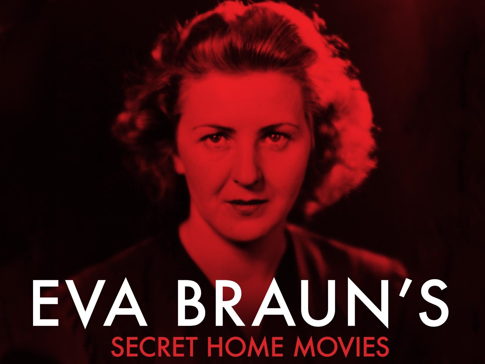 Eva Braun's Secret Home Movies