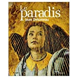 Le Paradis (French Edition) (2732427373) by Delumeau, Jean