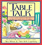 img - for Table Talk: Easy Activity and Recipe Ideas for Bringing Your Family Closer at Mealtime book / textbook / text book
