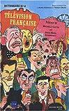echange, troc Agnès Chauveau, Yannick Dehée, Collectif - Dictionnaire de la télévision française