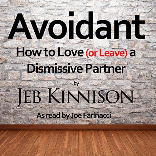 jeb kinnison dismissive avoidant relationship