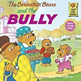 Berenstain Bears & the Bully (Berenstain Bears First Time Books)