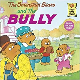 The Berenstain Bears and the Bully: Stan Berenstain, Jan Berenstain
