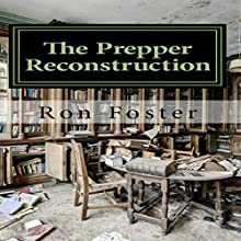 The Prepper Reconstruction: An Apocalyptic Memory Audiobook by Ron Foster Narrated by Phil Williams