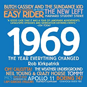 1969: The Year Everything Changed | [Rob Kirkpatrick]
