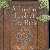 A Jungian Look at the Bible | [Richard Grant]