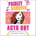 Paisley Hanover Acts Out | Cameron Tuttle