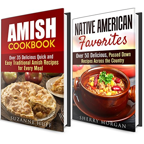 Traditional Recipe Cookbook Box Set: Over 85 Amish and Native American Delicious Passed Down Recipes Across the Country (Farmhouse Foods) by Suzanne Huff, Sherry Morgan