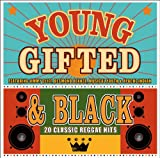 Young, Gifted & Black - 20 Classic Reggae Hits