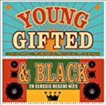 Young, Gifted & Black - 20 Classic Re...