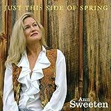 echange, troc Ann Sweeten - Just This Side of Spring