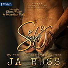 Sexy Audiobook by JA Huss Narrated by Sebastian York, Elena Wolfe