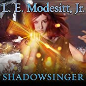 Shadowsinger: Spellsong Cycle, Book 5 | L. E. Modesitt, Jr.