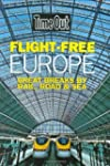 Flight Free Europe (Time Out Flight F...