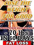 - 70 lbs In 60 Days! Lose Up To 70 LBS In 60 Days: Long-Term Weight Loss Techniques!