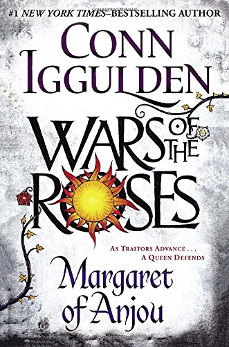 Wars of the Roses: Margaret of Anjou