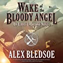 Wake of the Bloody Angel Audiobook by Alex Bledsoe Narrated by Stefan Rudnicki