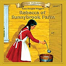 Rebecca of Sunnybrook Farm: Bring the Classics to Life Audiobook by Kate Douglas Wigins Narrated by  Iman