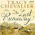 The Last Runaway (       UNABRIDGED) by Tracy Chevalier Narrated by Kate Reading