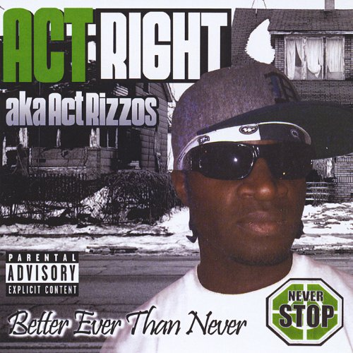Act Right Aka Act Rizzos - Better Ever Than Never