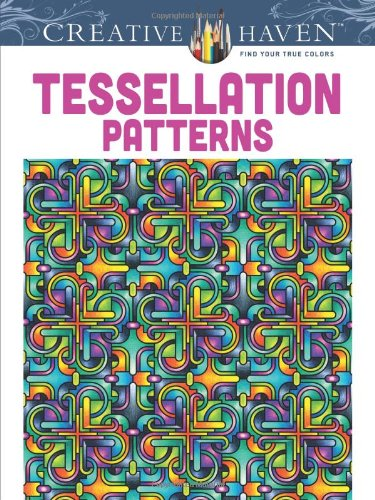 Dover Creative Haven Tessellation Patterns Coloring Book (Adult Coloring) (Creative Company Books compare prices)