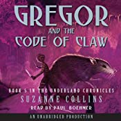 Gregor and the Code of Claw: The Underland Chronicles, Book 5 | [Suzanne Collins]