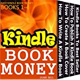 How to Make Money Writing Kindle Books? (Kindle Book Money #1-4) (Make Money with Kindle Books - How to Write & Sell Fiction & Nonfiction eBooks on Amazon: ... & Selling Series) (English Edition)