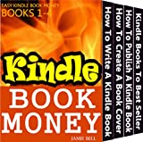 How to Make Money Writing Kindle Books? (Kindle Book Money #1-4) (Make Money with Kindle Books - How to Write & Sell Fiction & Nonfiction eBooks on Amazon: Writing, Marketing & Selling Series)