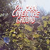 Oh Man, Cover the Ground [12 inch Analog]