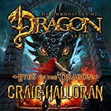 Eyes of the Dragon: The Chronicles of Dragon, Series 2, Tail of the Dragon, Book 4 Audiobook by Craig Halloran Narrated by Lee Alan