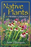 Native Plants for Prairie Gardens