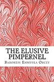 Baroness Emmuska Orczy The Elusive Pimpernel