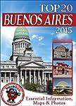 Buenos Aires Travel Guide 2015: Essen...
