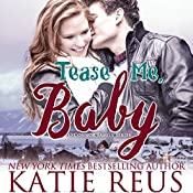 Tease Me, Baby: O'Connor Family Series, Book 2 | Katie Reus