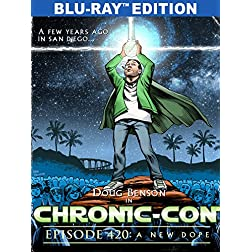 Chronic-Con, Episode 420: A New Dope [Blu-ray]