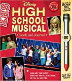 Cynthia Stierle Disney High School Musical Book and Journal [With Microphone Pen]