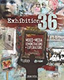 Exhibition 36: Mixed Media Demonstrations + Explorations