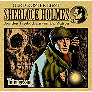 Totengesang (Sherlock Holmes: Aus den Tagebüchern von Dr. Watson) Hörbuch
