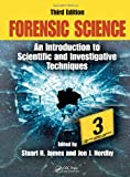 Forensic Science: An Introduction to Scientific and Investigative Techniques, Third Edition