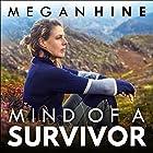 Mind of a Survivor: What the wild has taught me about survival and success Hörbuch von Megan Hine Gesprochen von: Megan Hine