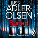 Buried: Department Q, Book 5 Audiobook by Jussi Adler-Olsen Narrated by Steven Pacey