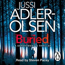 Buried: Department Q, Book 5 (       UNABRIDGED) by Jussi Adler-Olsen Narrated by Steven Pacey