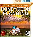 Honeymoon Planning: Plan a Romantic T...