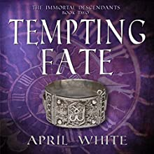 Tempting Fate: The Immortal Descendants: Volume 2 (       UNABRIDGED) by April White Narrated by Gemma Barrett
