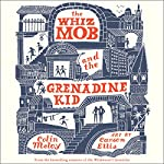 The Whiz Mob and the Grenadine Kid   Colin Meloy