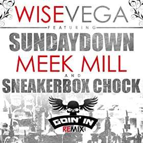 Goin' in (Remix) [feat. Meek Mill, Sunday Down & SneakerBox Chock] [Explicit]