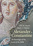 By Eric M  Meyers Alexander to Constantine: Archaeology of the Land of the Bible, Volume III (The Anchor Yale Bible Re (Reprint)
