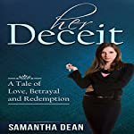 Her Deceit: A Tale of Love, Betrayal and Redemption | Samantha Dean